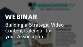 Building a Strategic Video Content Calendar for your Association