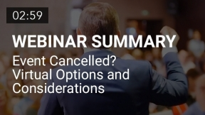 Event Cancelled?  Virtual Options and Considerations (Summary)